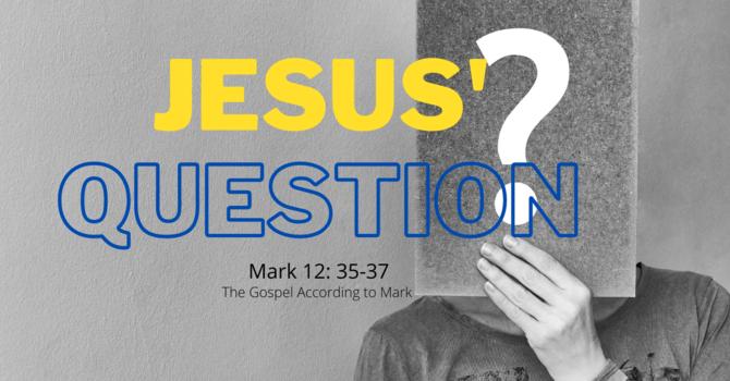 Jesus' Question