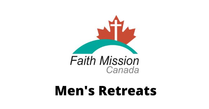 Faith Mission Men's Retreats