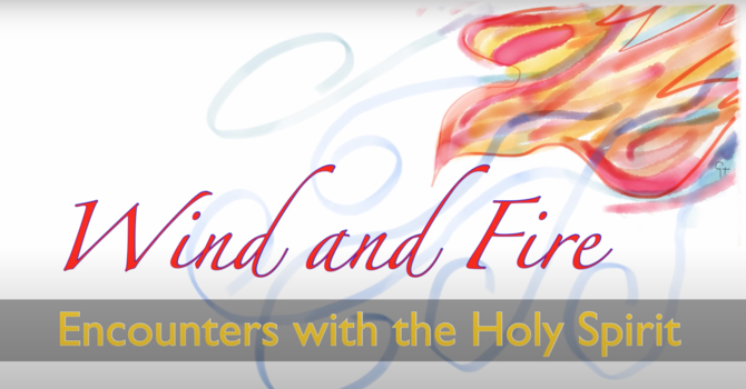 Wind and Fire - Encounters with the Holy Spirit image