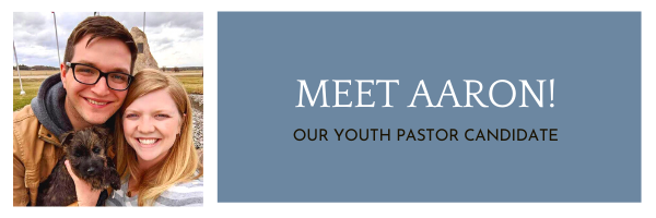 Meet Aaron Braaksma - our youth pastor candidate!