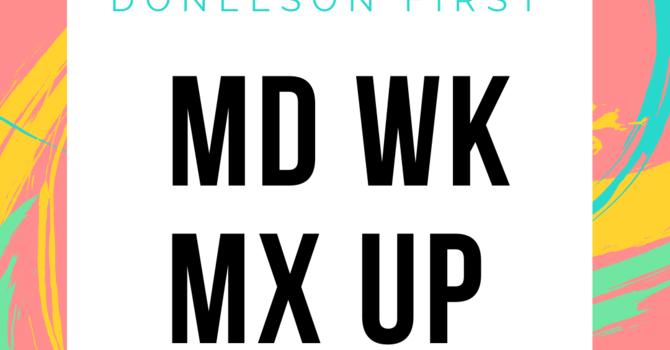 MD WK MX UP Week Three