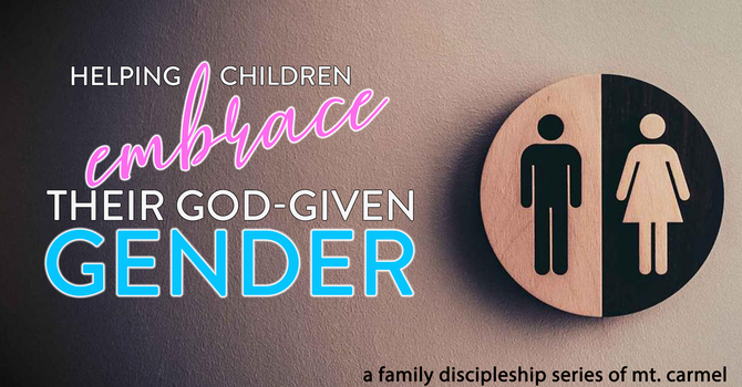 Helping Children Embrace Their God-Given Gender