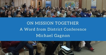 On Mission Together: A Word from District Conference