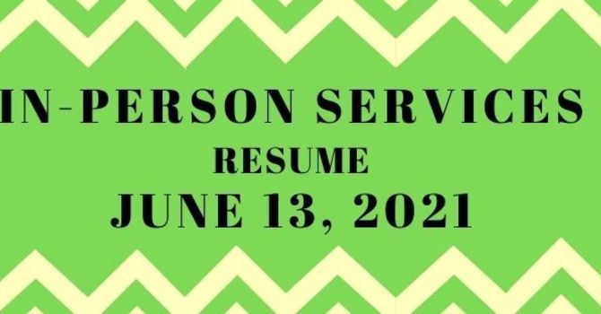 In-Person Worship Resumes image