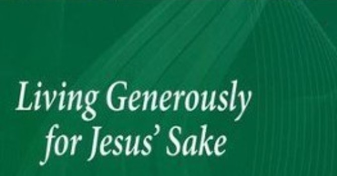 Living Generously for Jesus Sake