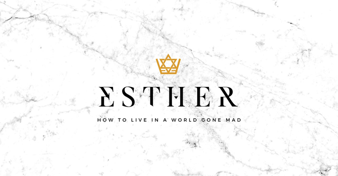 Esther: How to Live in a World Gone Mad image