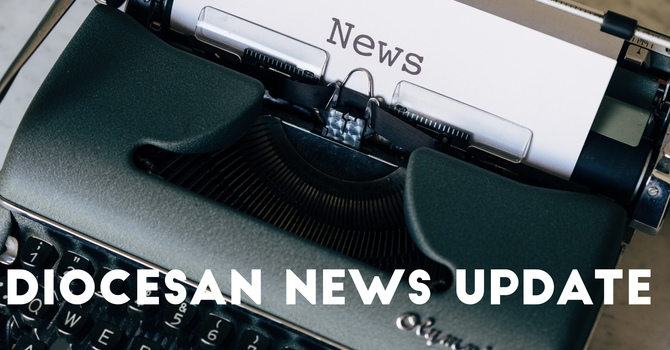 The Latest News from Around the Diocese!