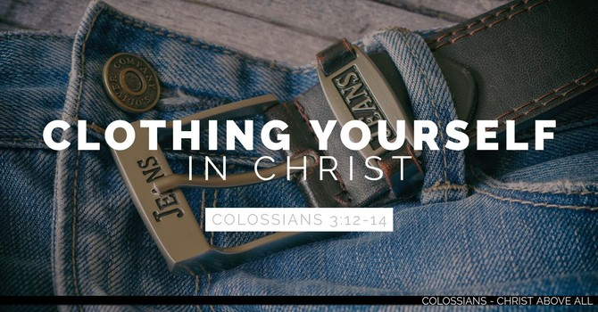 Clothing Ourselves in Christ