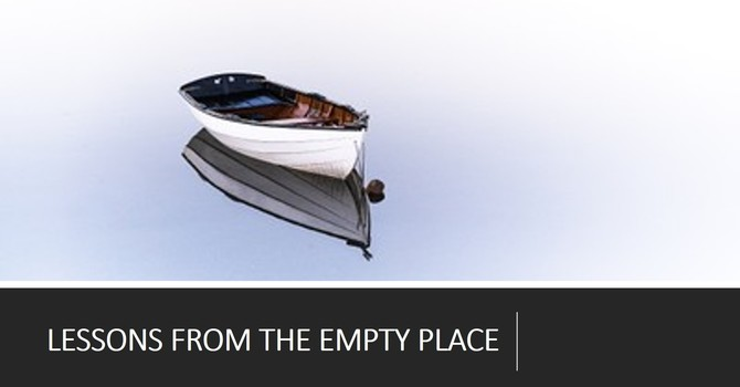 Lessons From the Empty Place