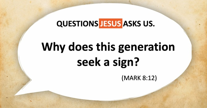 Why Does This Generation Seek A Sign?