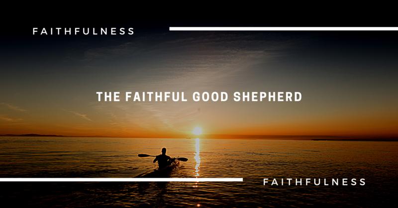 The Faithful Good Shepherd