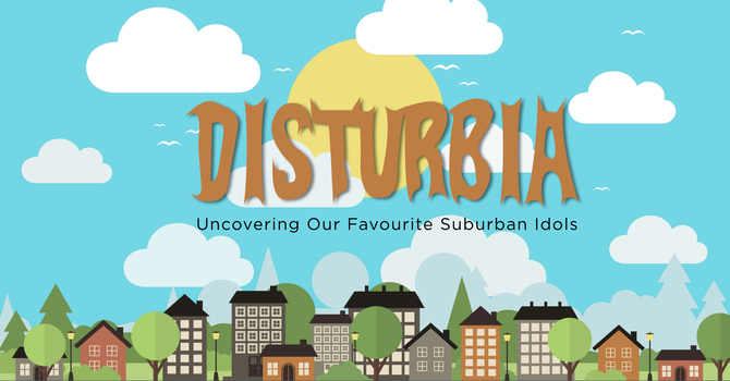 Disturbia- Uncovering Our Favourite Suburban Idols (Sermon Series) image