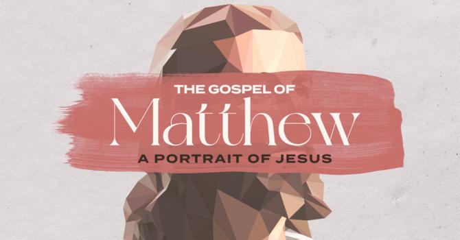 The Gospel of Matthew: A Portrait of Jesus