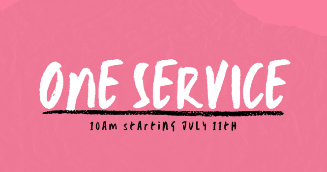 One Service - Starting July 11th at 10AM