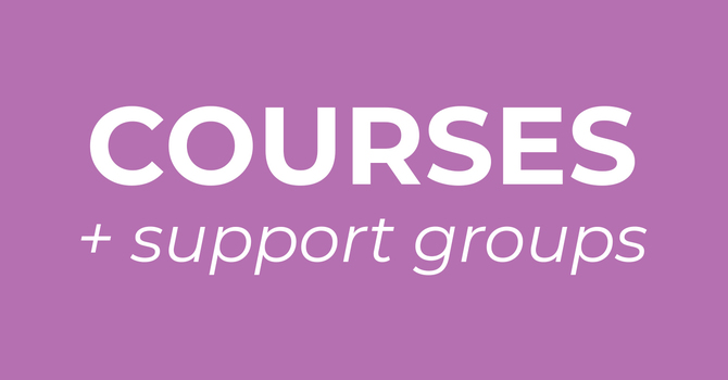 Courses & Support Groups