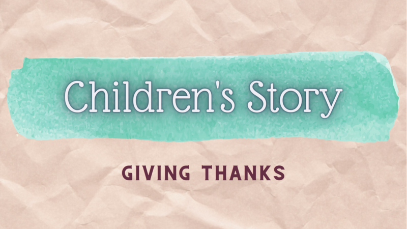 Children's Story   Giving Thanks