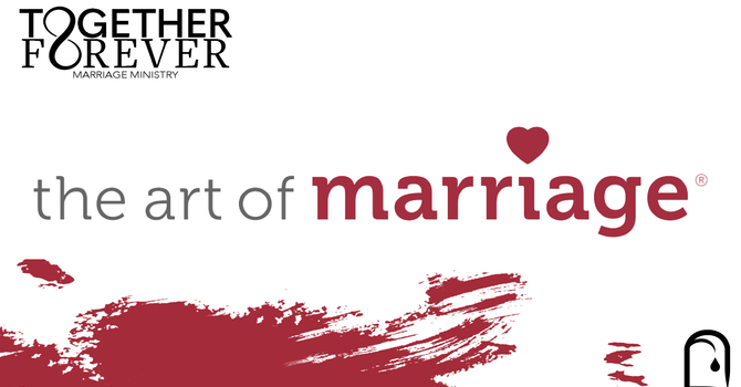 Together Forever: Art of Marriage Conference
