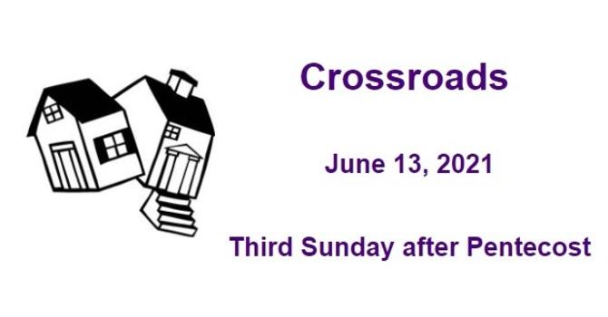 Crossroads June 13, 2021