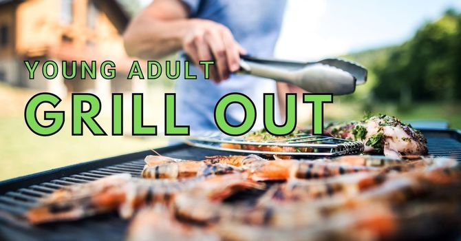 Young Adult Grill Out