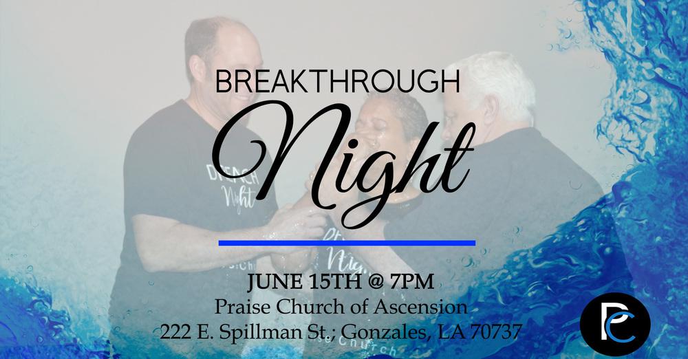 Breakthrough Night (Water Baptism Drench Night)