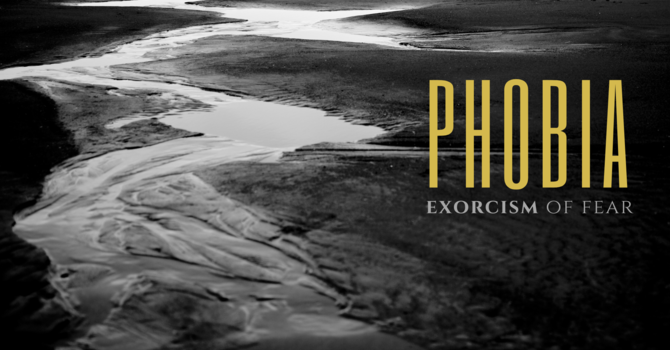 Phobia: Exorcism of Fear