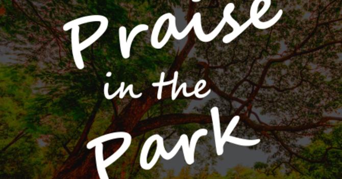 Praise In the Park Community Worship Gathering