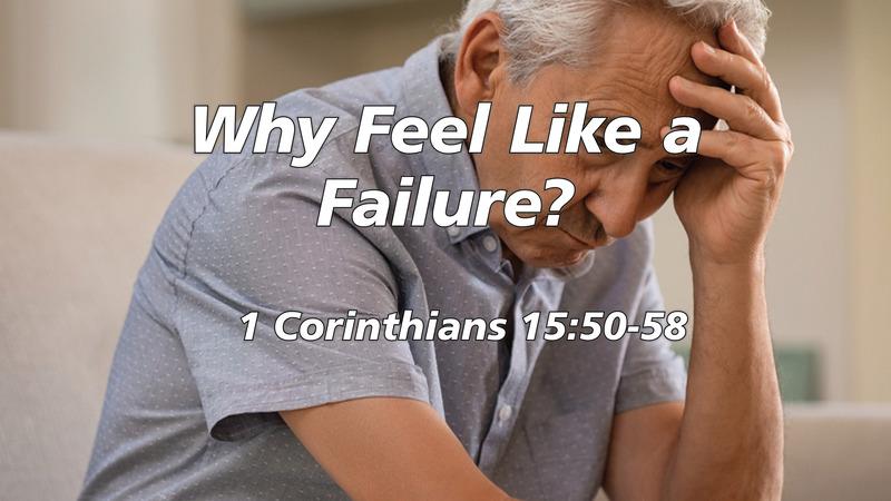 Why Feel Like a Failure?