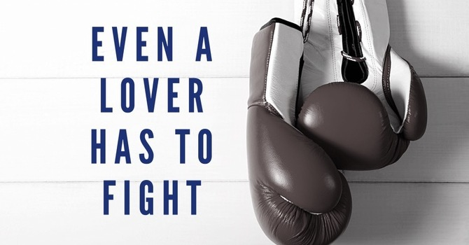 Even A Lover Has To Fight