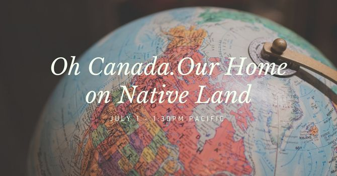 Oh Canada: Our Home On Native Land