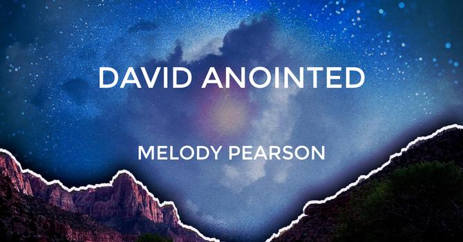 "Sermon ""David Anointed"" image"