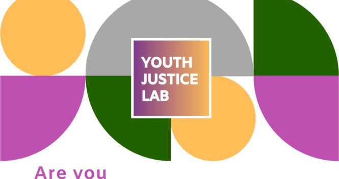 Calling youth ages 15-19- Summer Youth Justice Lab Applications are open!