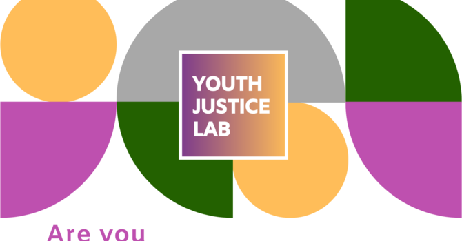 Calling youth ages 15-19- Summer Youth Justice Lab Applications are open! image