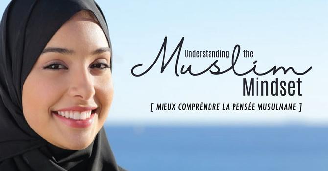 Exploring the muslim mindset