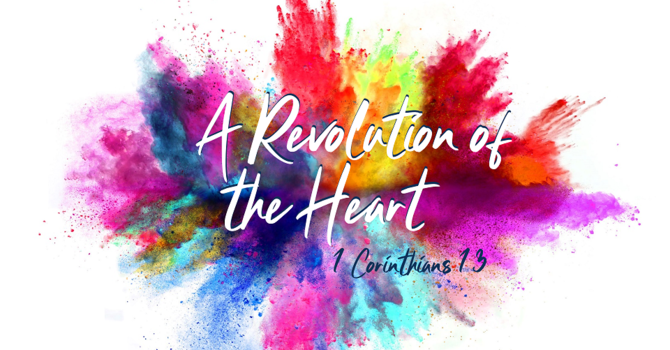 A Revolution of the Heart