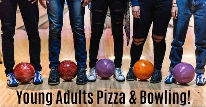 Young Adults Pizza & Bowling