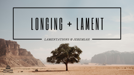 Longing + Lament