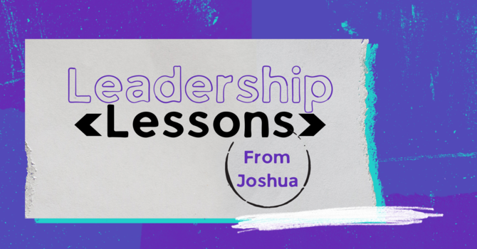 Leadership Lessons From Joshua