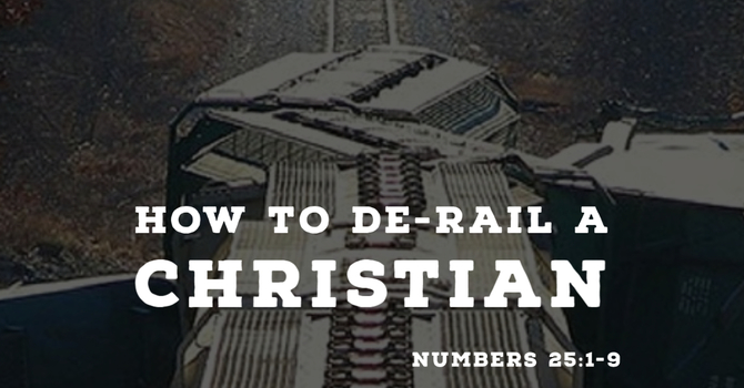 How to Derail a Christian