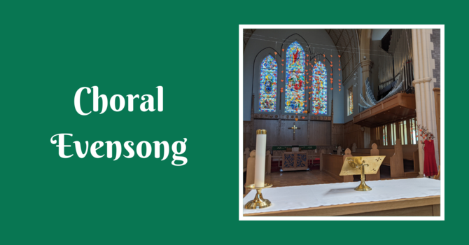 Choral Evensong - June 20, 2021 image
