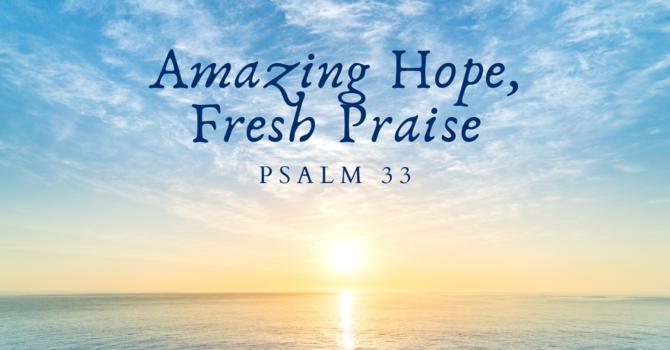 Amazing Hope, Fresh Praise