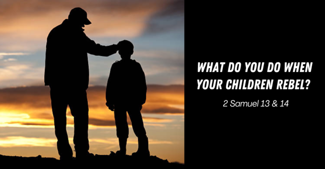 What Do You Do When Your Children Rebel?