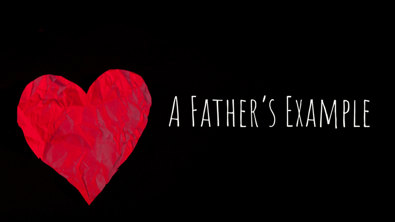 A Father's Example