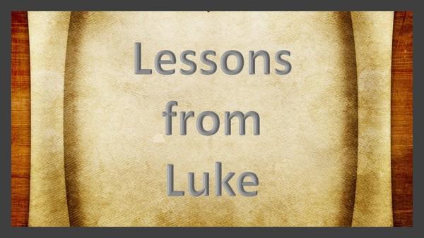 Lessons From Luke