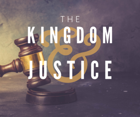 The Kingdom and Justice