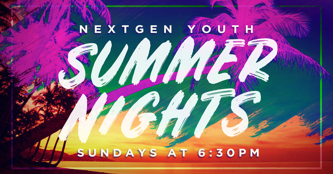 NextGen Youth Summer Nights