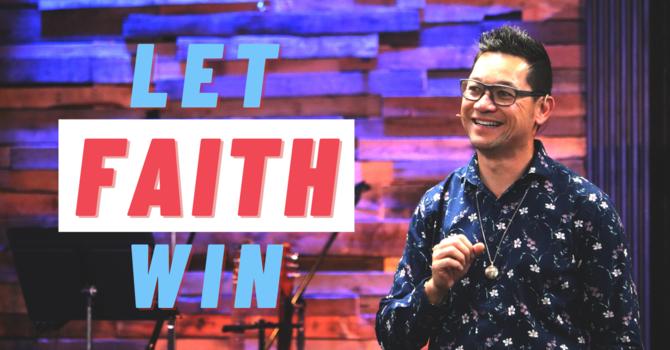 Let Faith Win