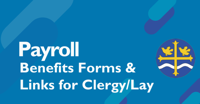 Payroll, Benefits Forms & Links for Clergy/Lay