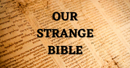 Our Strange Bible