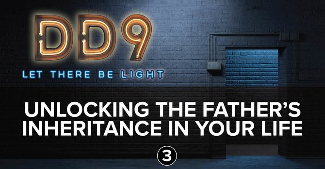Session 3: Unlocking The Father's Inheritance in Your Life