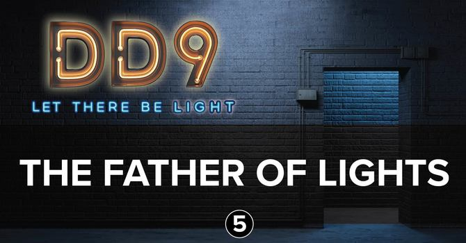 Session 5: The Father of Lights
